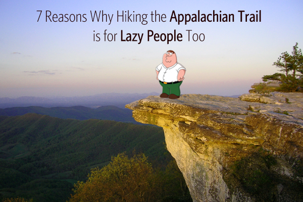 hiking the appalachian trail for lazy people