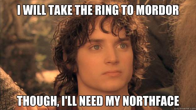 Typical Frodo.  Image Source: https://www.quickmeme.com/frodo-northface
