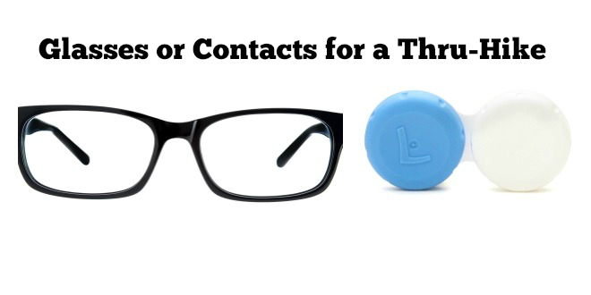 bb60bdd4f2 Eyeglasses or Contact Lenses for a Thru-Hike