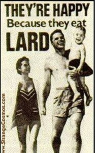 What a happy lard-eating family.