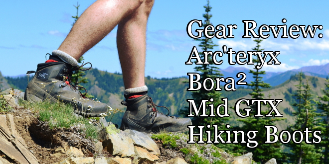 77c9e6b000 Gear Review: Arc'teryx Bora2 Mid GTX Hiking Boots
