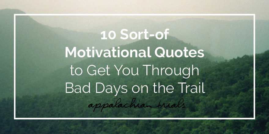 10 Sort Of Motivational Quotes To Get You Through Bad Days On The