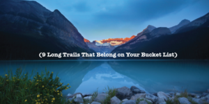 9 long trails bucket list