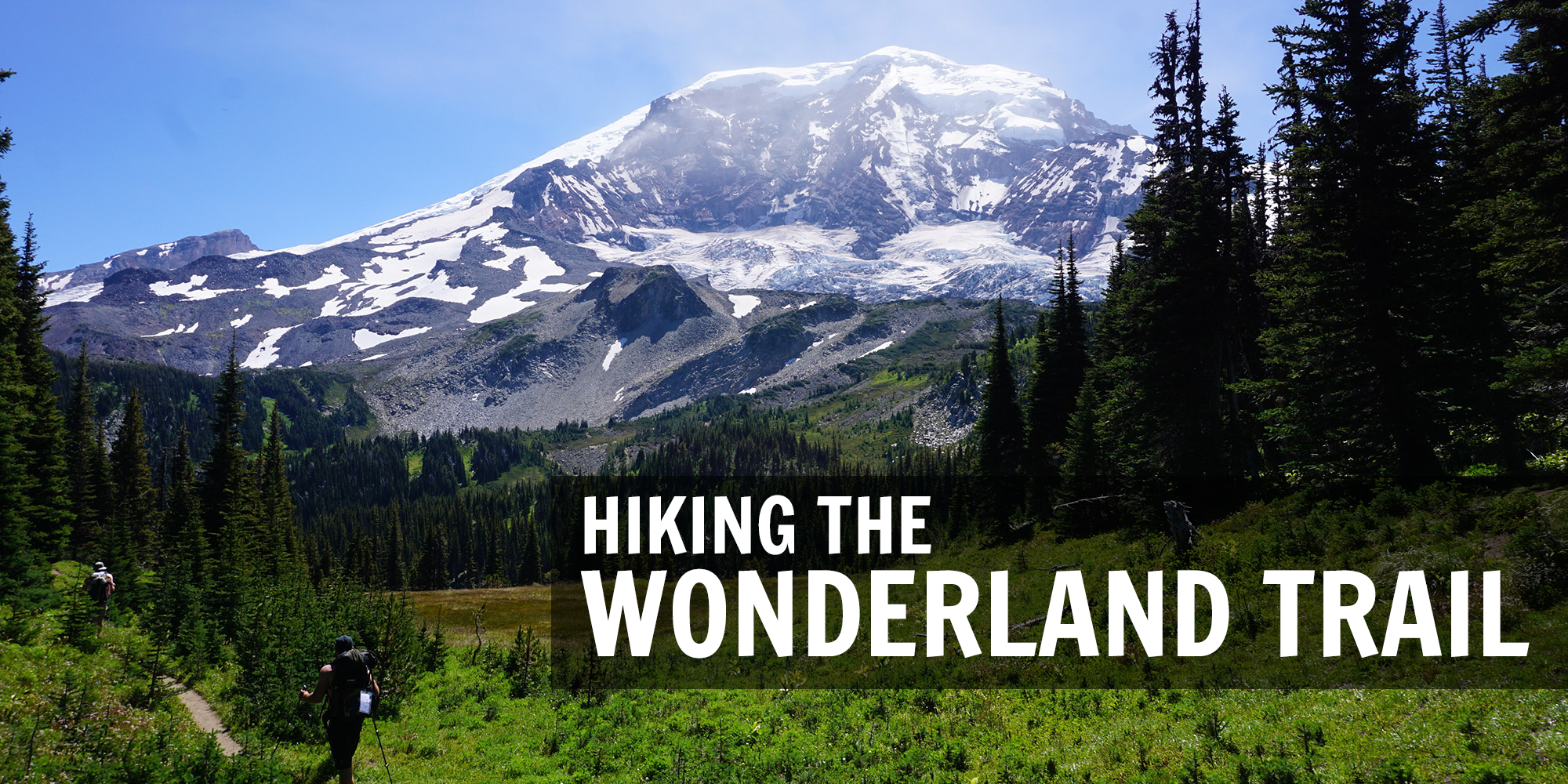 How to Thru-Hike the Wonderland Trail (An Unconventional, Photo-Heavy Guide) - The Trek
