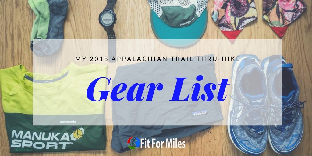 My 2018 Appalachian Trail Thru-Hike Gear List