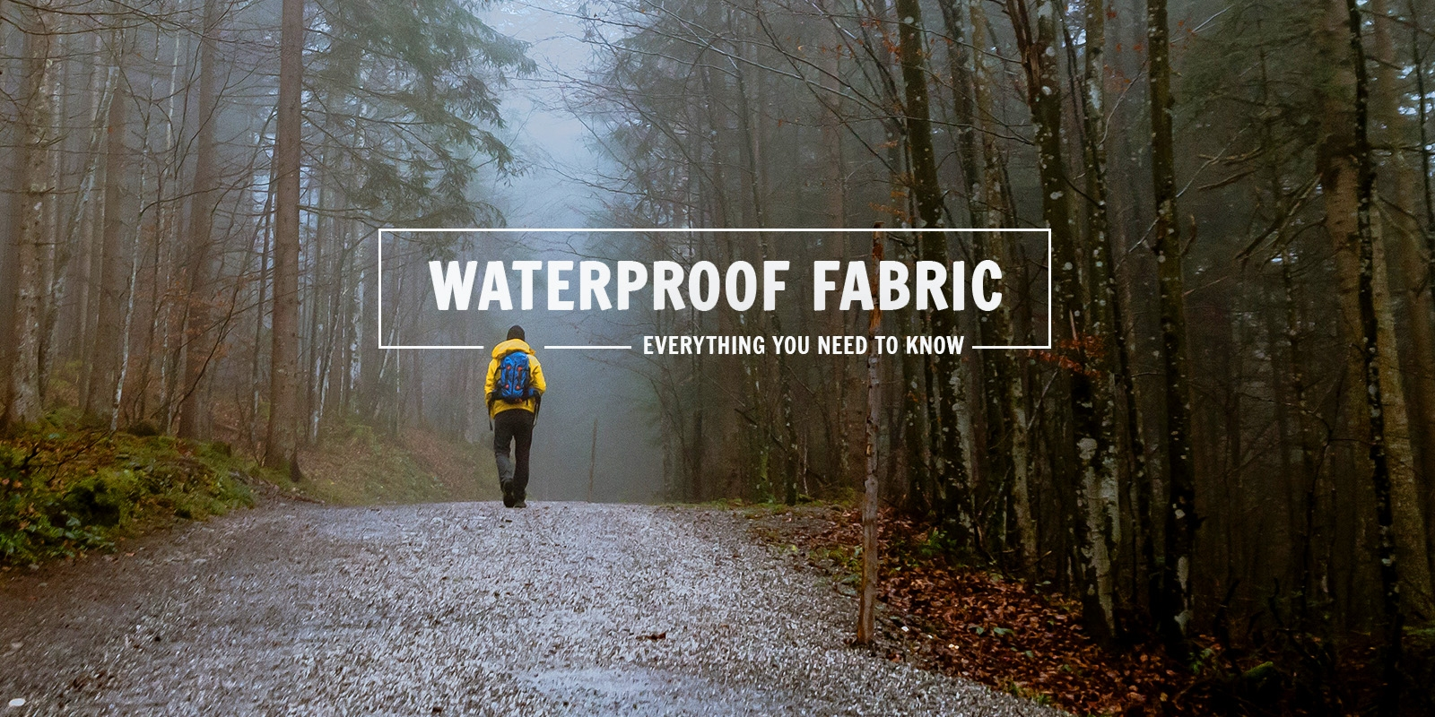 Waterproof Fabrics: Everything you never thought you wanted to know