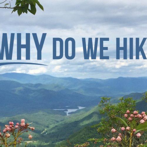why do we hike hiking inspiration