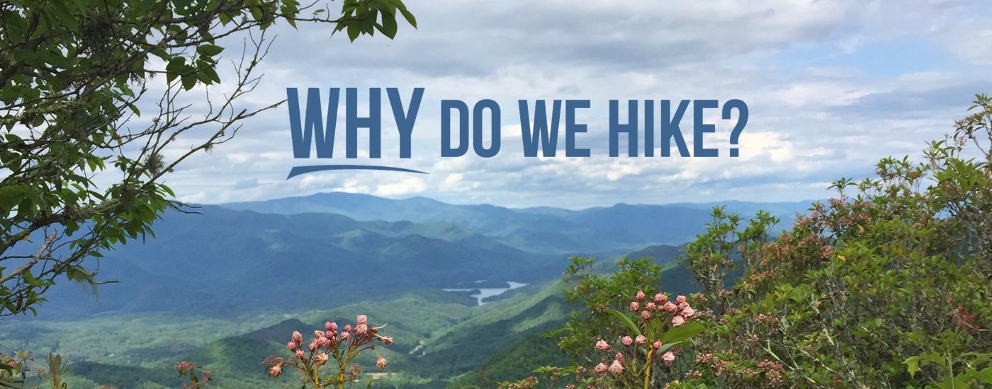 Why Do We Hike?