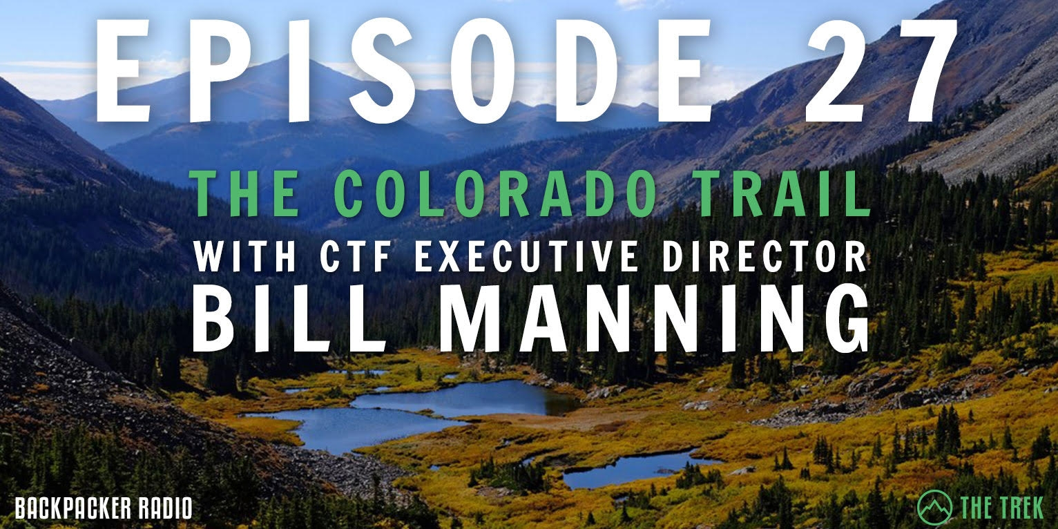 Backpacker Radio # 27: Bill Manning of the Colorado Trail Foundation, The Top Sleeping Bags on the Appalachian Trail, and Chaunce's Big Surprise