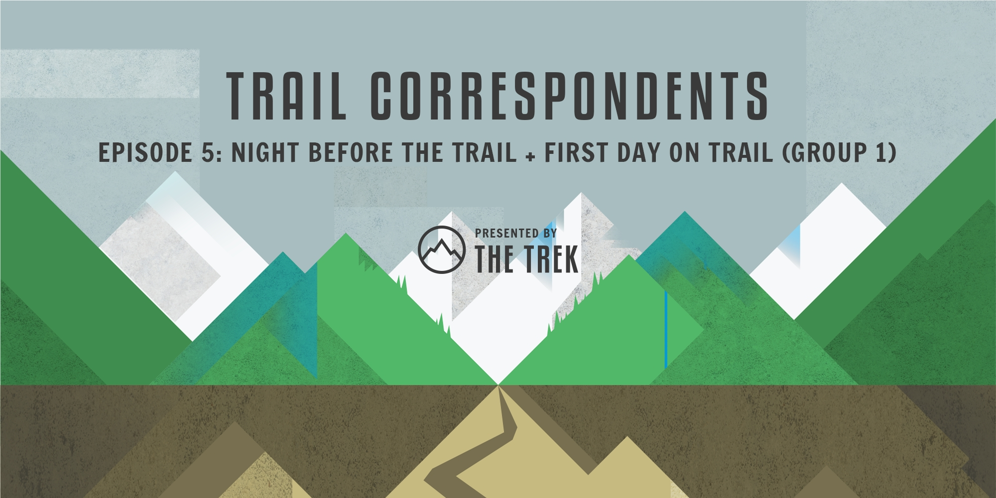 Trail Correspondents Episode #5 | Night Before the Trail + First Day on Trail (Group 1)