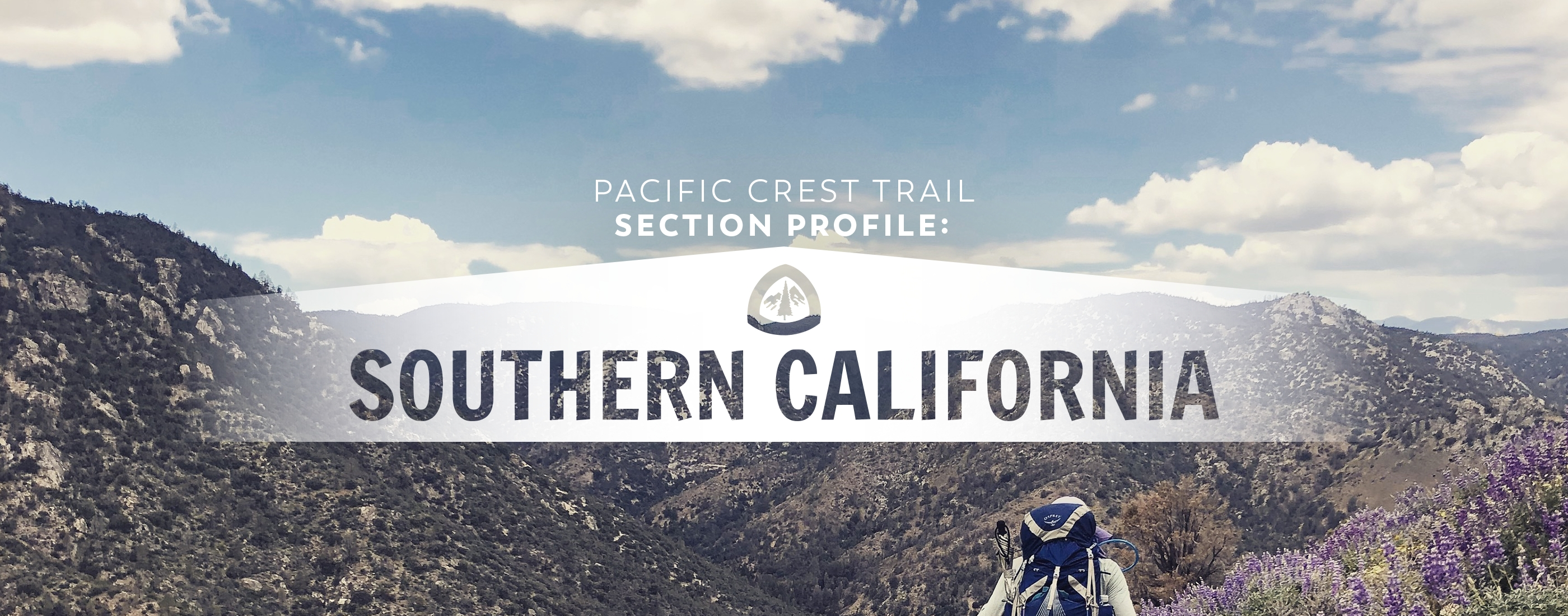 Everything You Need to Know About the PCT Through Southern California