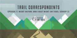 episode 7 trail correspondents