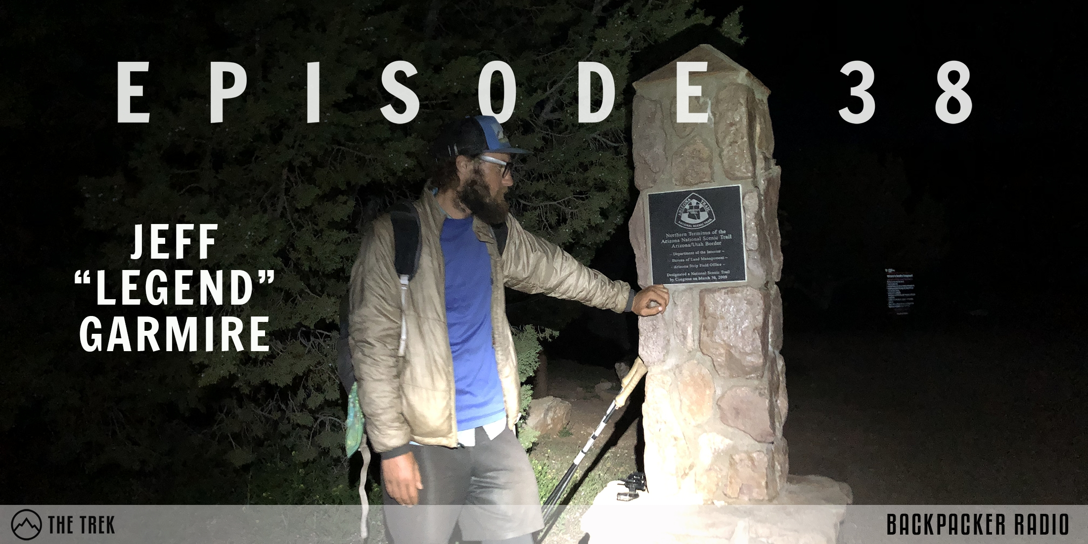 Backpacker Radio 38 | Legend on his Arizona Trail FKT, The Great Western Loop, and Supergluing His Foot Shut - The Trek