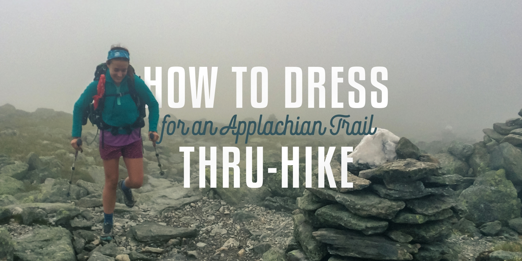 Clothing for an Appalachian Trail Thru-Hike: Our Recommended System, Fabrics, and Products - The Trek