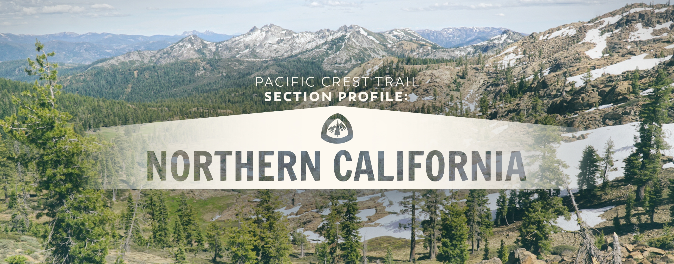 Pacific Crest Trail Section Profile: Northern California - The Trek