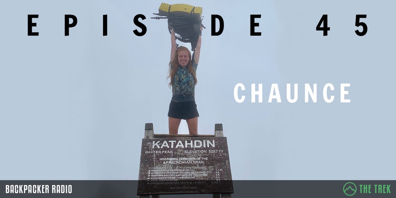 Backpacker Radio #45: Chaunce Hiked the AT (Drink), Badger's WRHR Hike, and Our Upcoming Road Trip - The Trek
