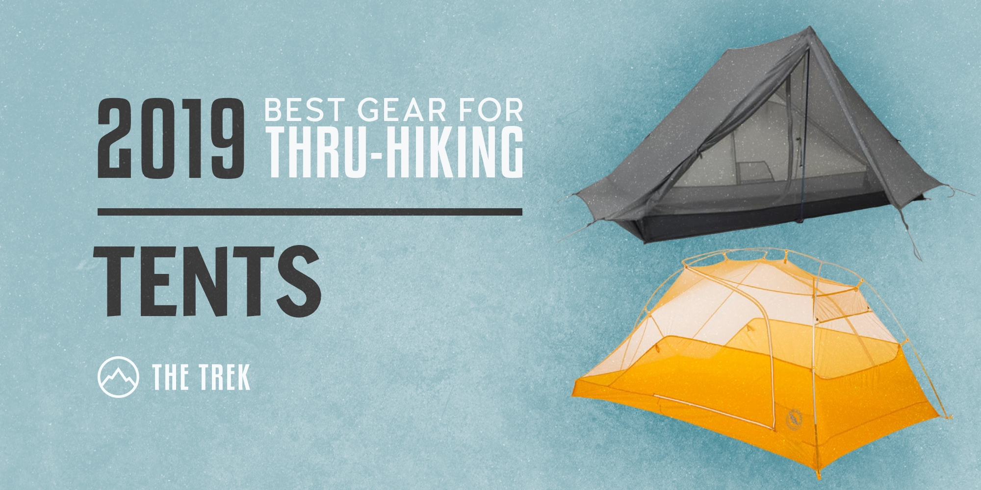 The Best Tents for Thru-Hiking of 2019 - The Trek