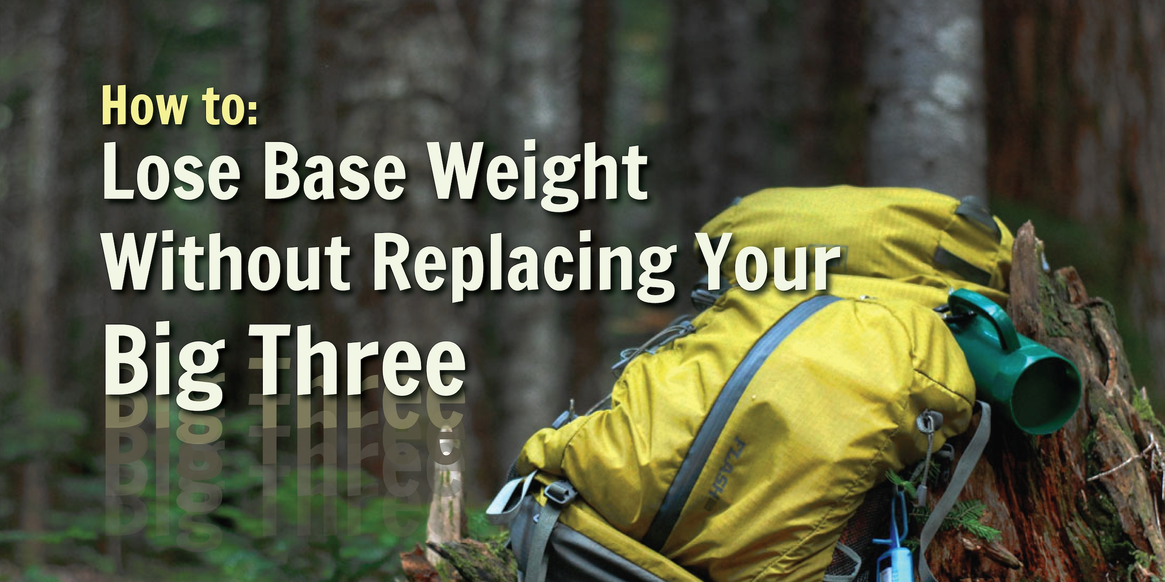 How to Reduce Base Weight Without Replacing Your Big Three - The Trek