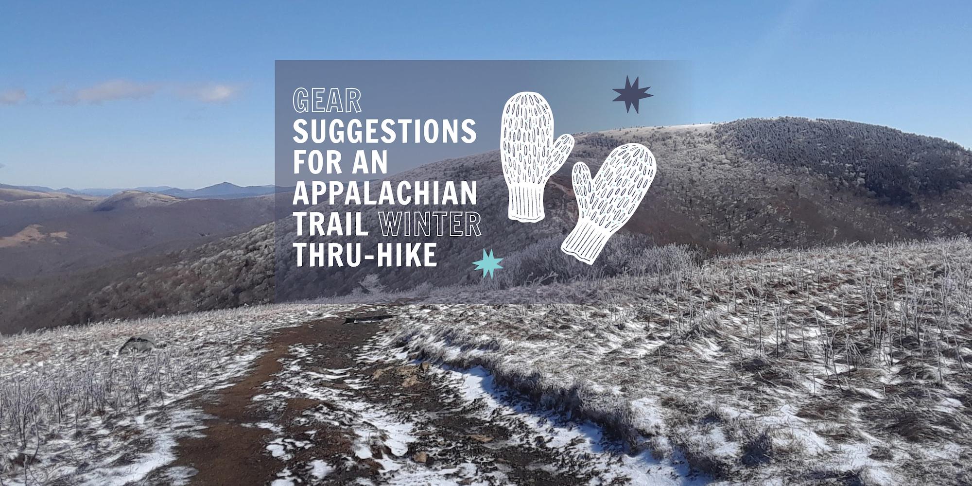 Gear Suggestions for an Appalachian Trail Winter Thru-Hike
